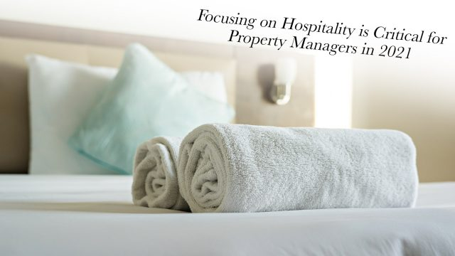 Focusing on Hospitality is Critical for Property Managers in 2021