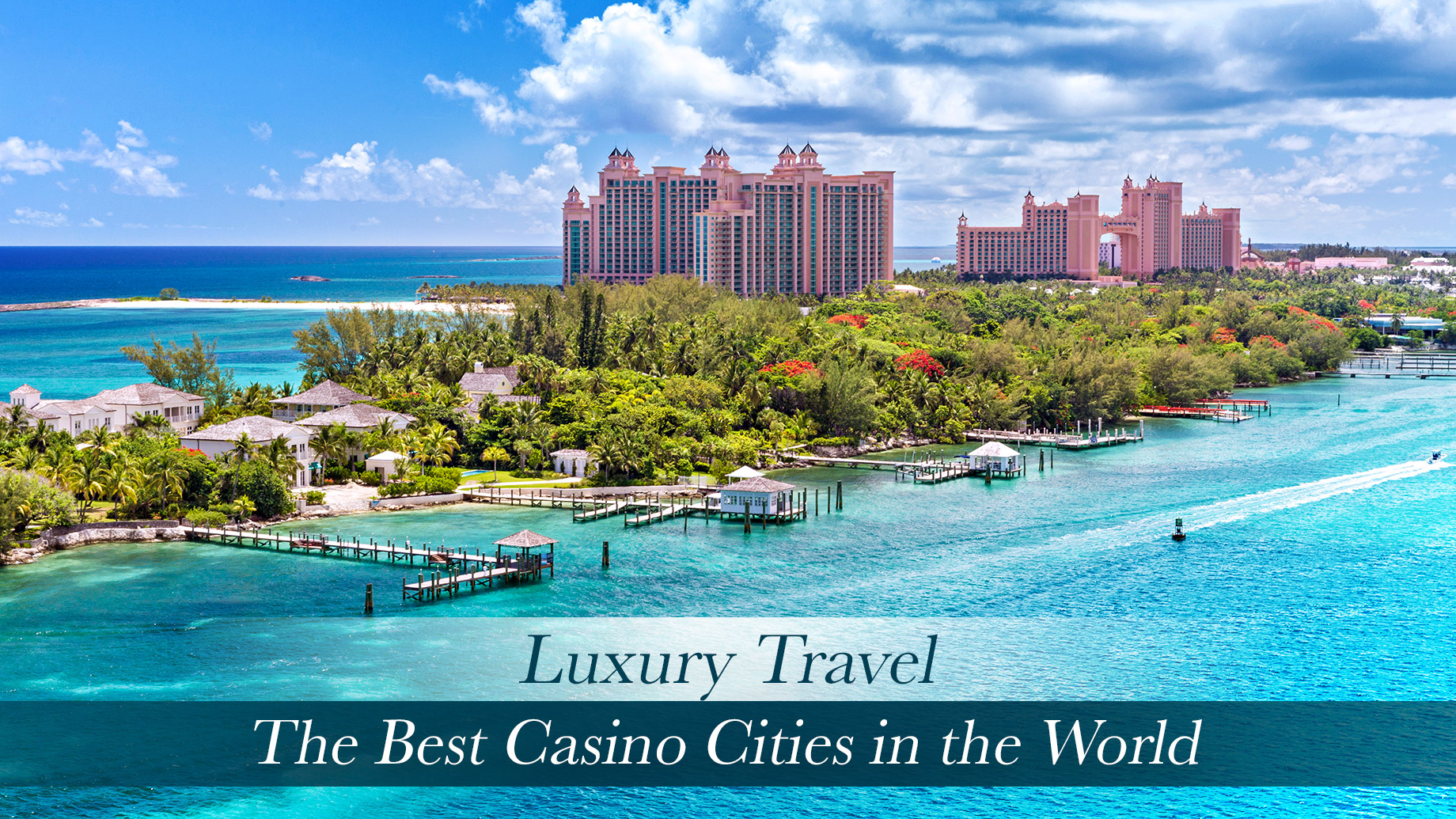 Luxury Travel - The Best Casino Cities in the World