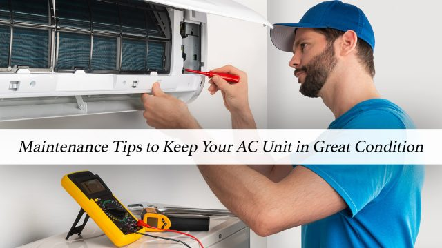 Maintenance Tips to Keep Your AC Unit in Great Condition