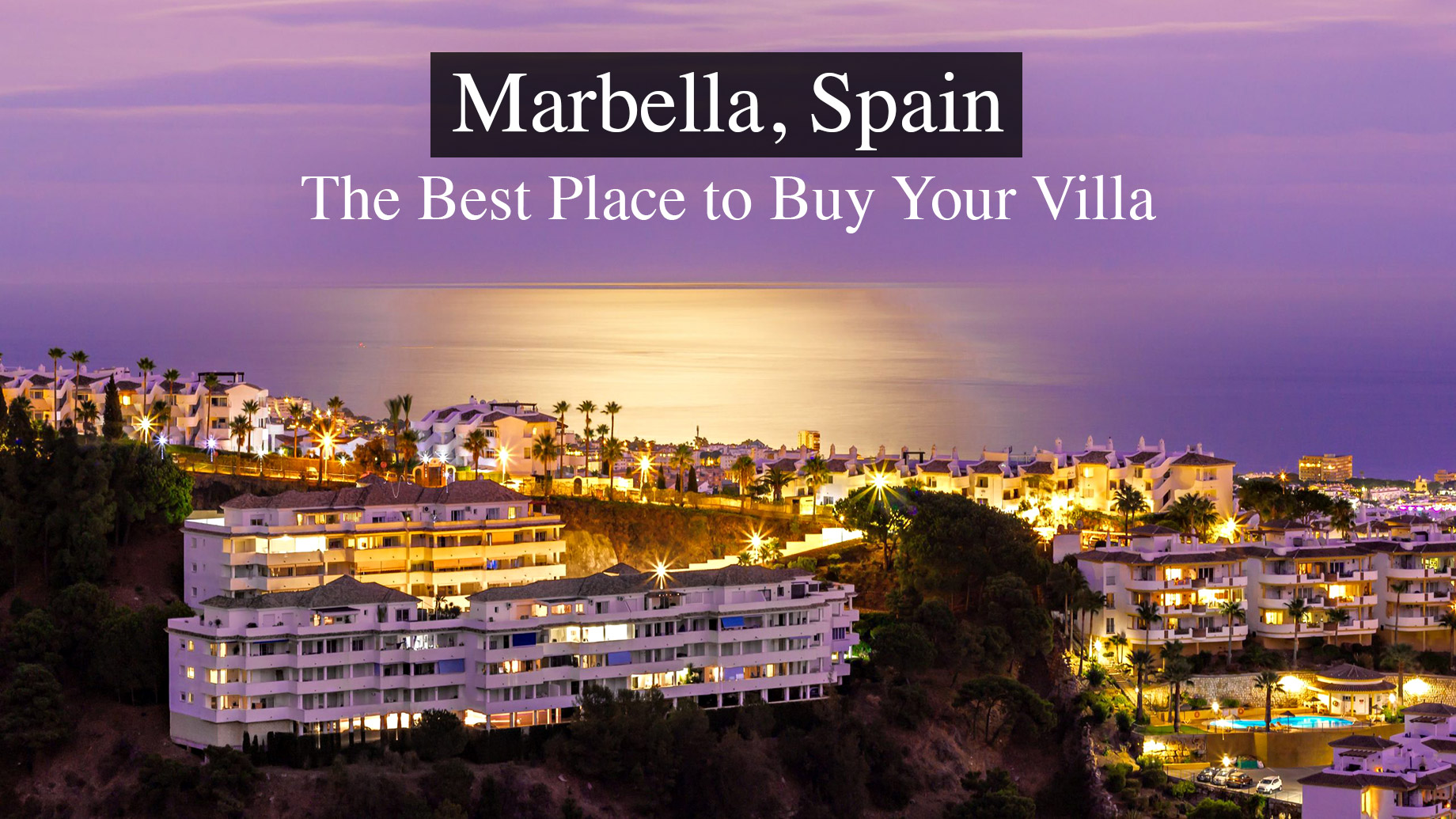 Marbella, Spain - The Best Place to Buy Your Villa in Europe