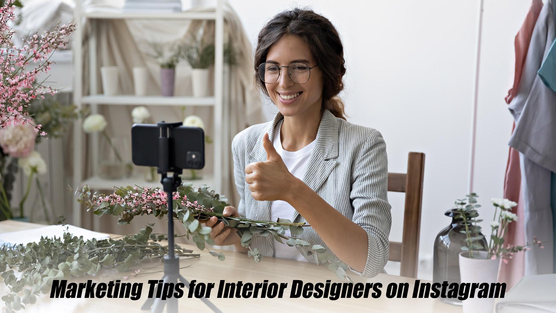 Marketing Tips for Interior Designers on Instagram