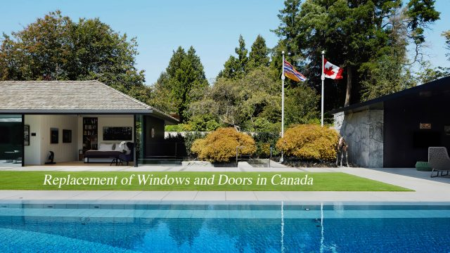 Replacement of Windows and Doors in Canada - Tips and Case Studies