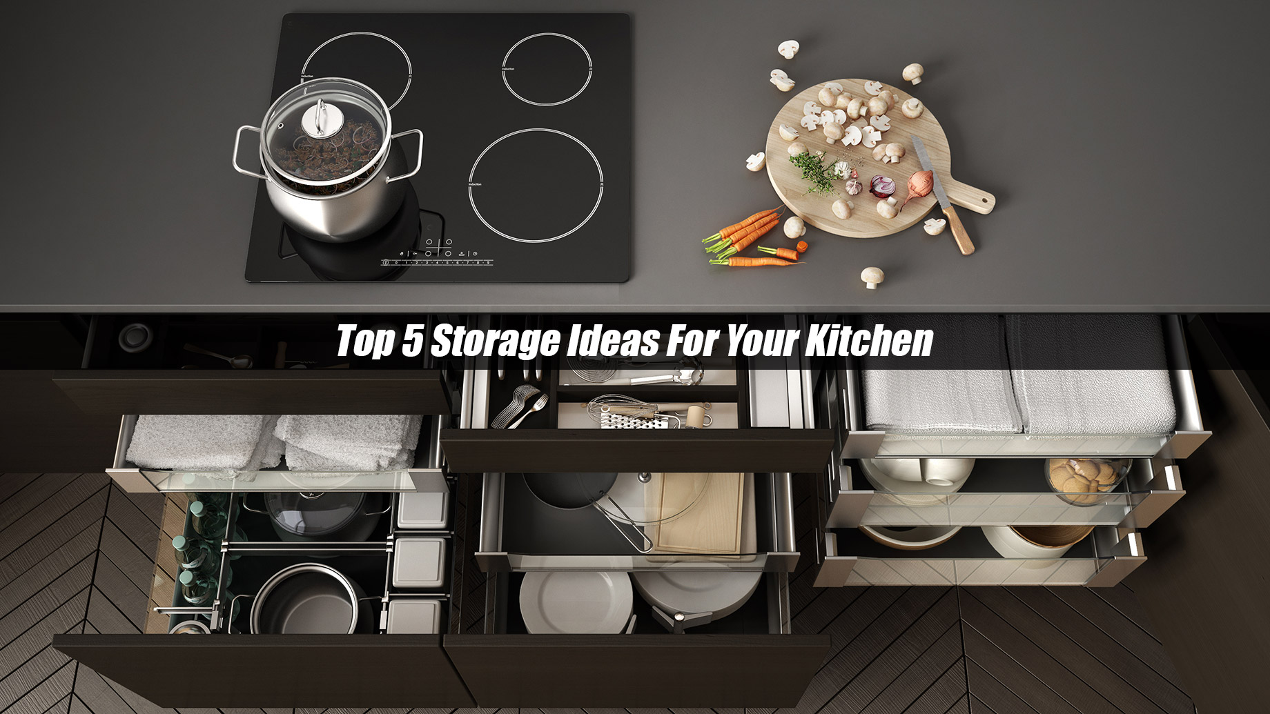 Top 5 Storage Ideas For Your Kitchen