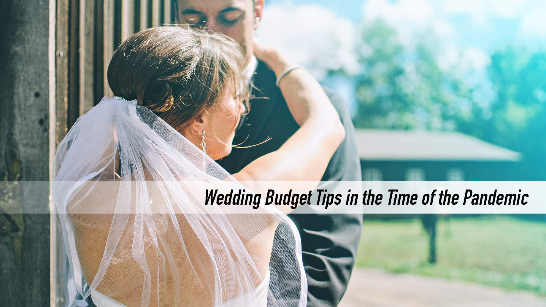 Wedding Budget Tips in the Time of the Pandemic