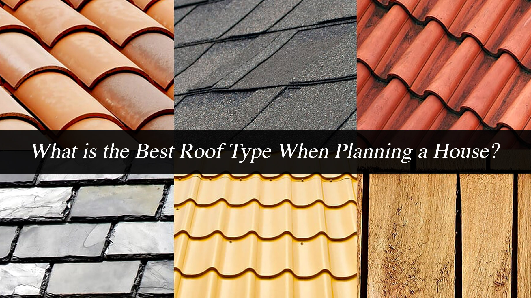 What is the Best Roof Type When Planning a House?