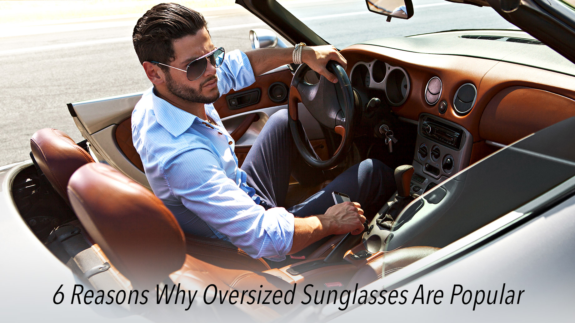 6 Reasons Why Oversized Sunglasses Are Popular
