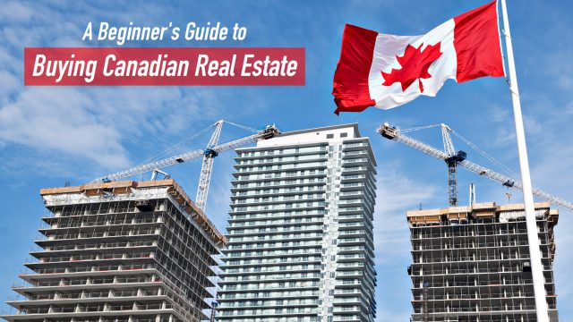 A Beginner's Guide to Buying Canadian Real Estate