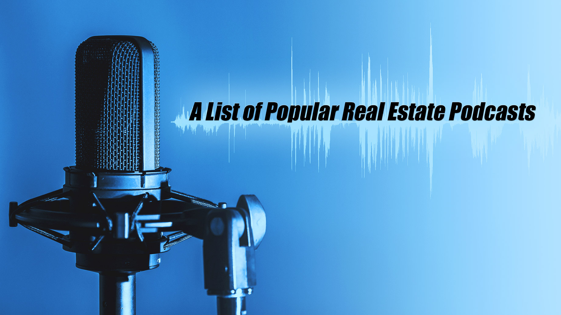 A List of Popular Real Estate Podcasts