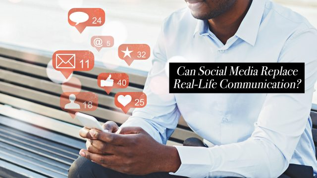 Can Social Media Replace Real-Life Communication?