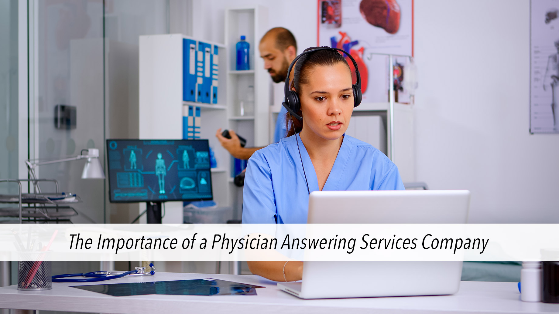 Complete Guide on the Importance of a Physician Answering Services Company