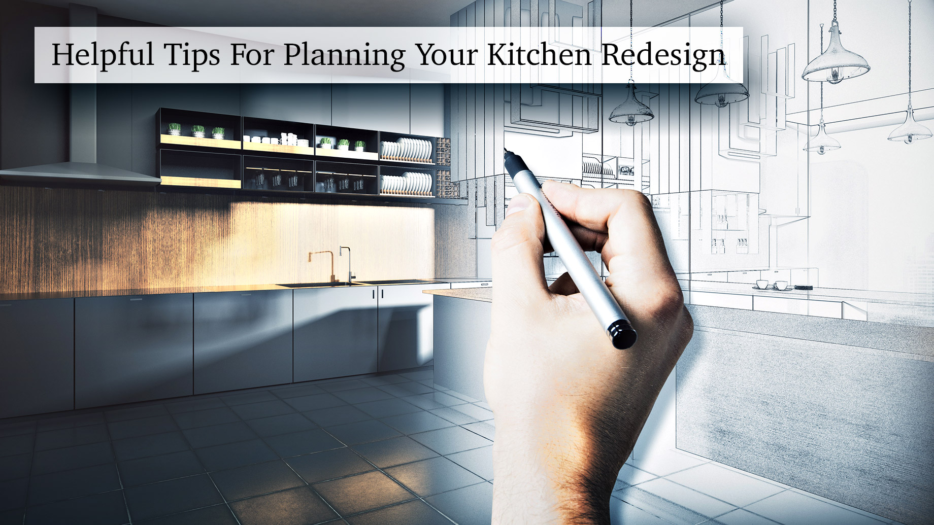 Helpful Tips For Planning Your Kitchen Redesign
