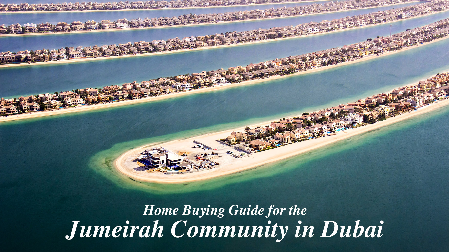 Home Buying Guide for the Jumeirah Community in Dubai