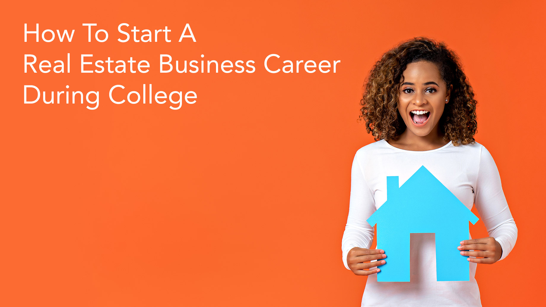 How To Start A Real Estate Business Career During College