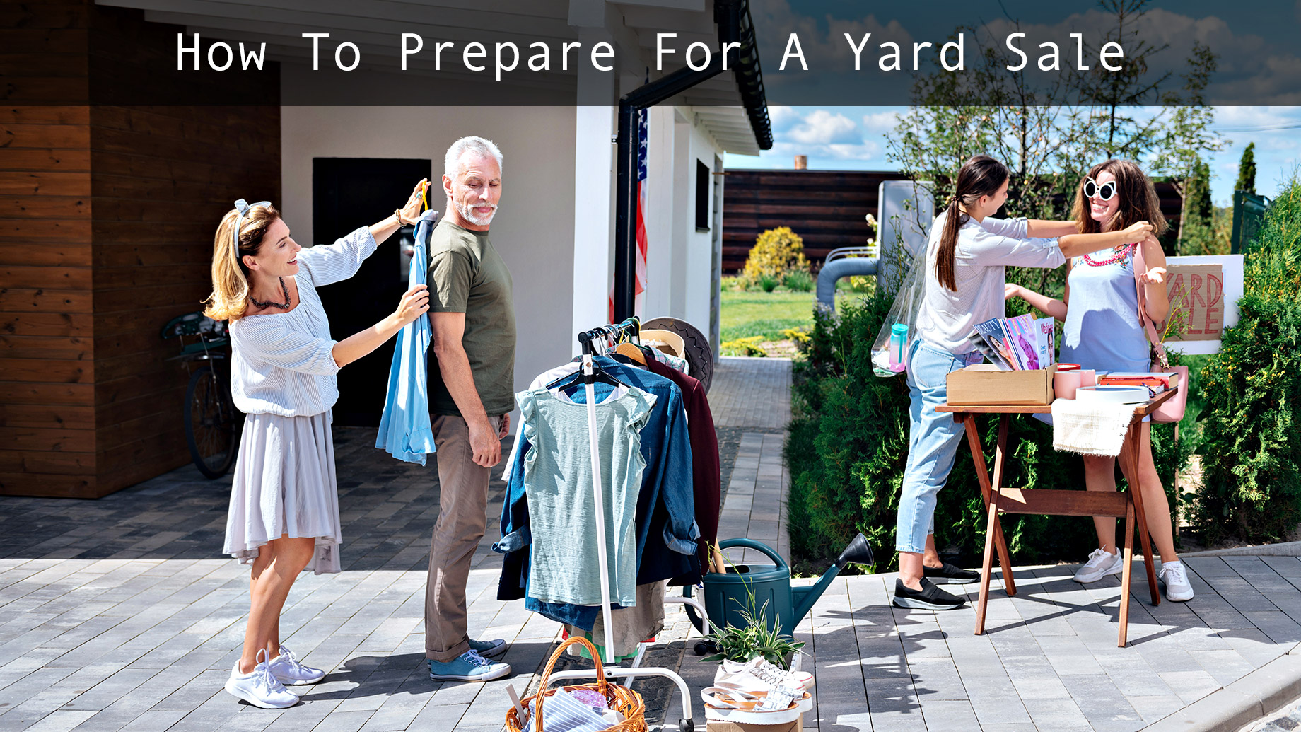 How to Prepare For A Yard Sale - Before, During, & After