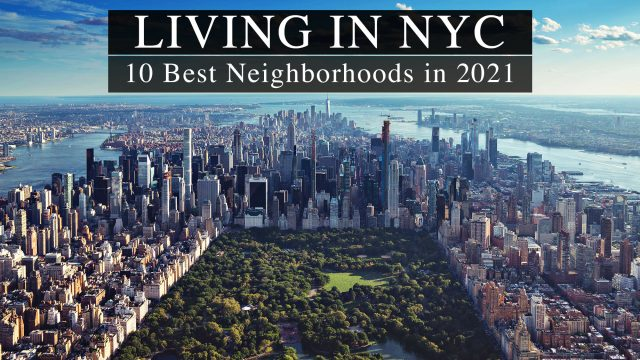Living in NYC - 10 Best Neighborhoods in 2021