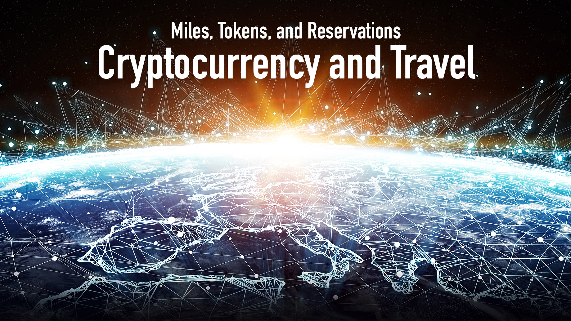 Miles, Tokens, and Reservations - Cryptocurrency and Travel