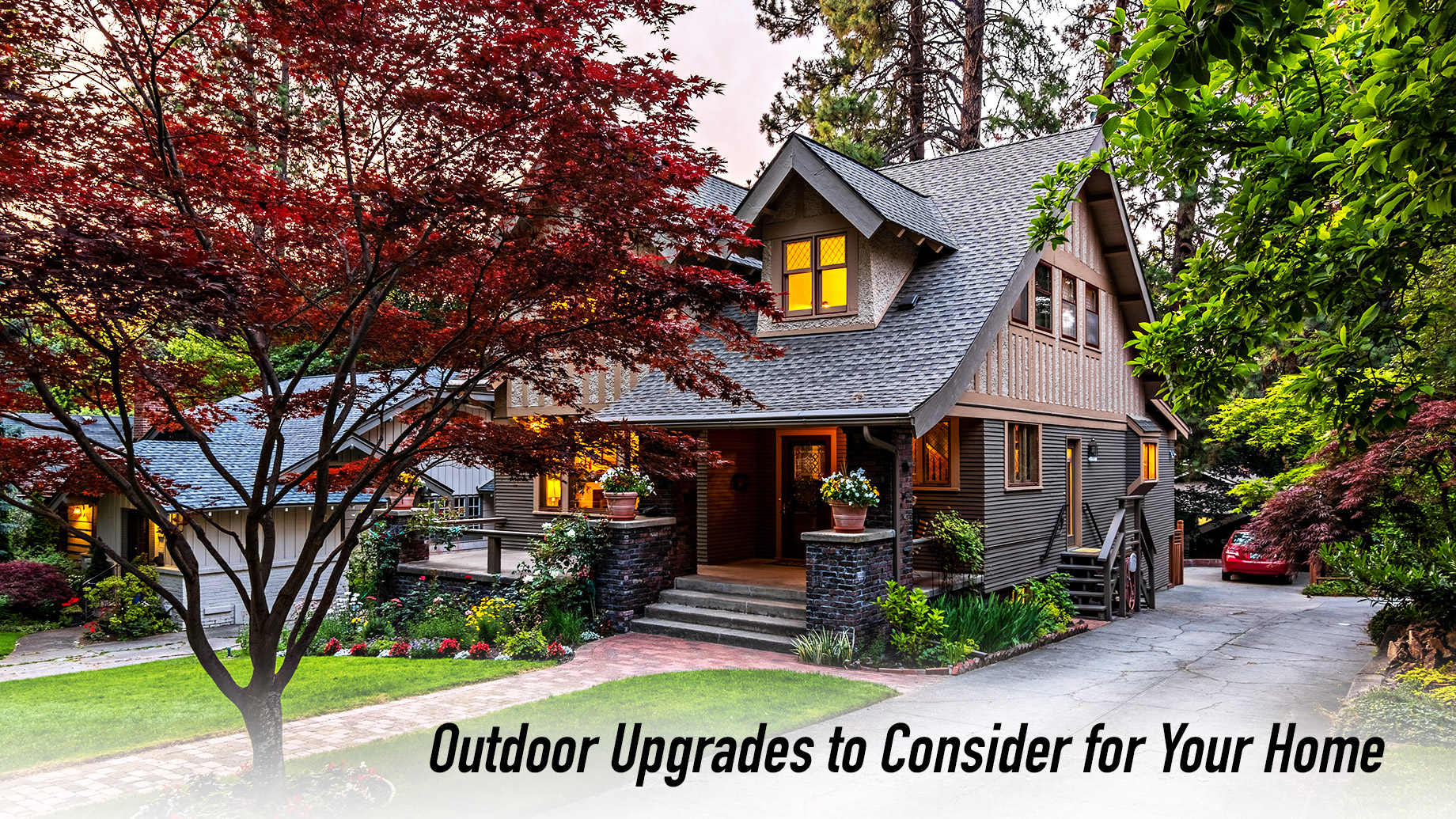 Outdoor Upgrades to Consider for Your Home