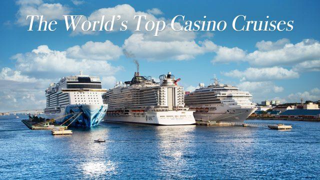 The World's Top Casino Cruises