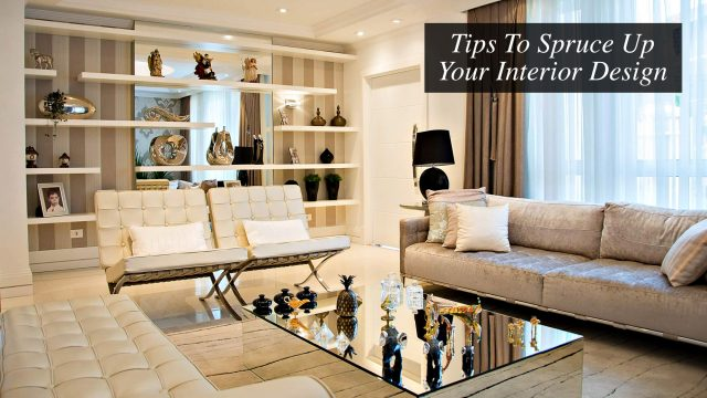 Tips To Spruce Up Your Interior Design In 2021
