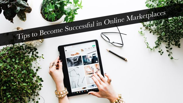 Tips to Become Successful in Online Marketplaces