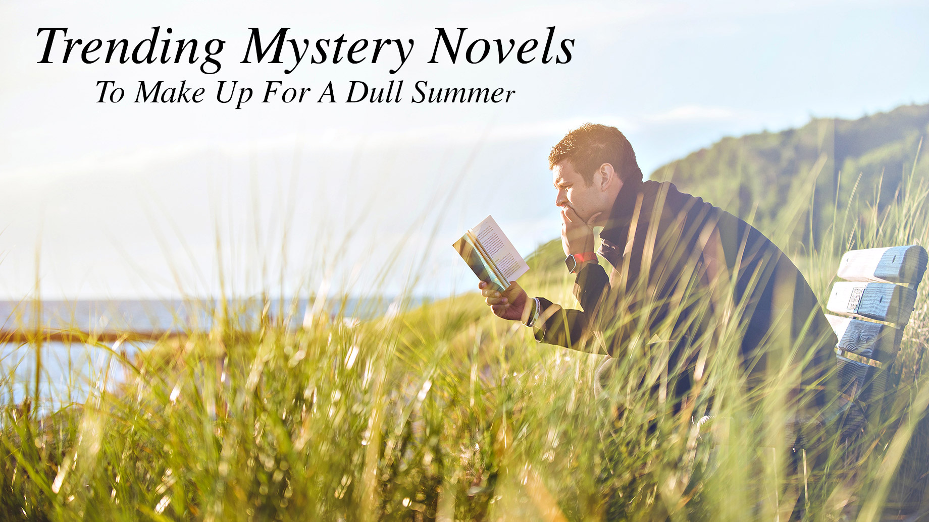 Trending Mystery Novels To Make Up For A Dull Summer
