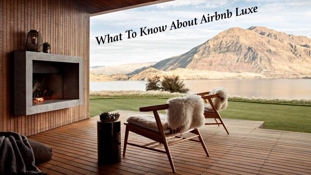 What To Know About Airbnb Luxe