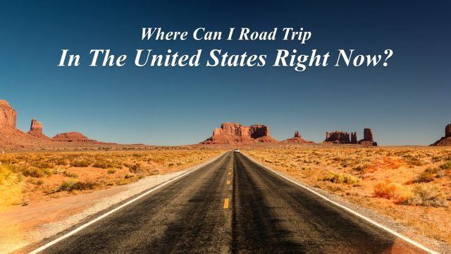 Where Can I Road Trip In The United States Right Now?