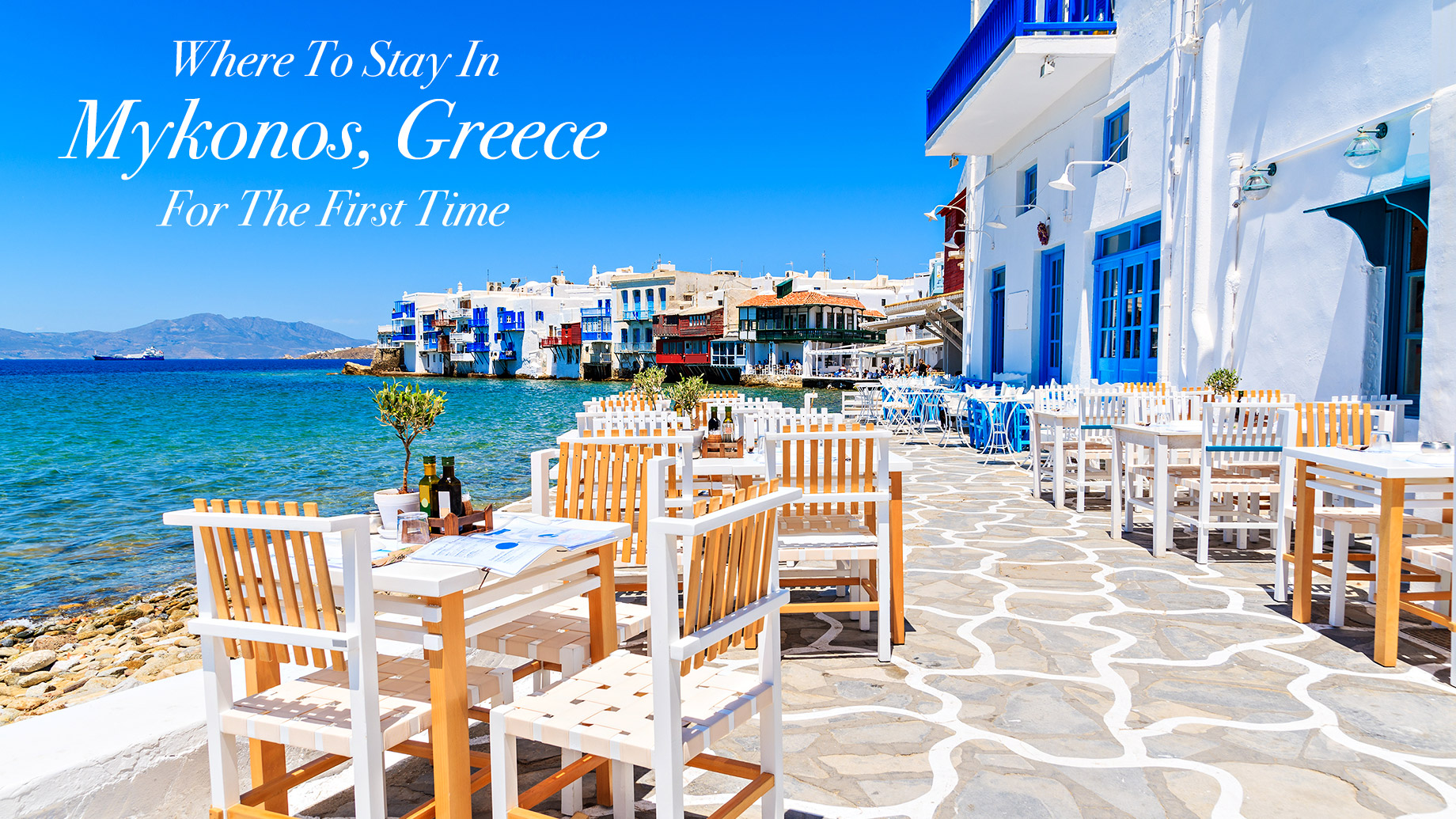 Where To Stay In Mykonos, Greece For The First Time