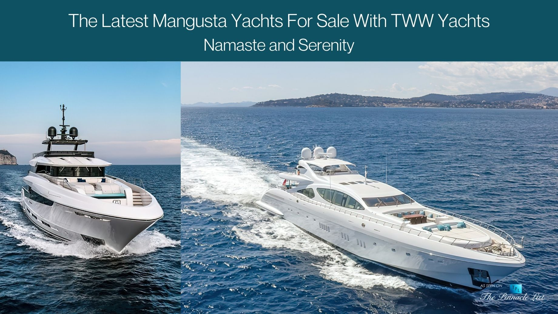 The Latest Mangusta Yachts For Sale With TWW Yachts – Namaste and Serenity