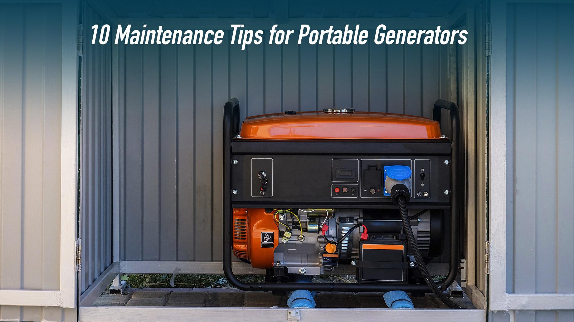10 Maintenance Tips for Portable Generators