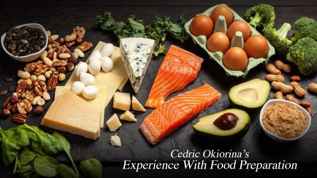 Cedric Okiorina's Experience With Food Preparation
