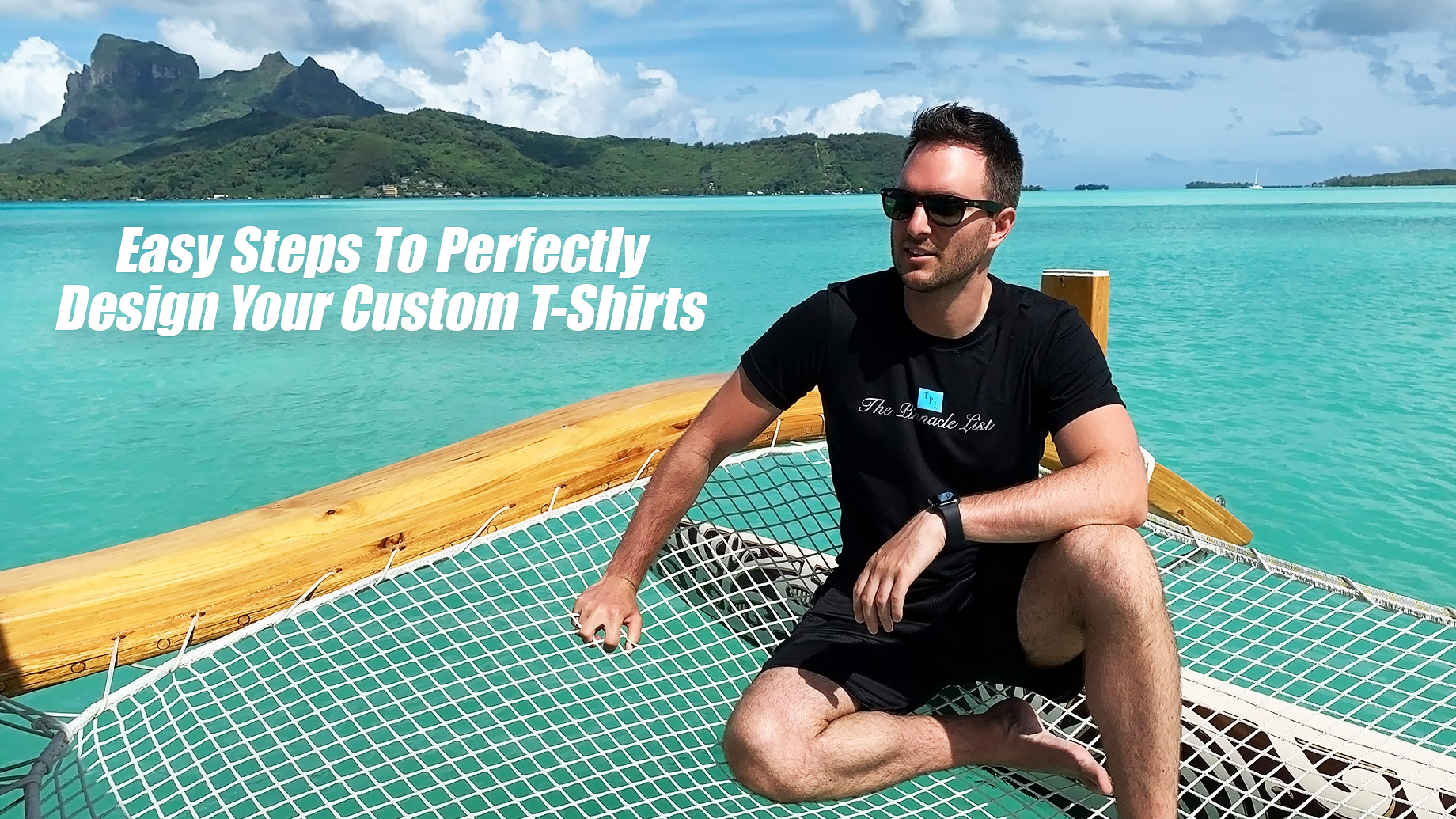 Easy Steps To Perfectly Design Your Custom T-Shirts - Marcus Anthony - The Pinnacle List