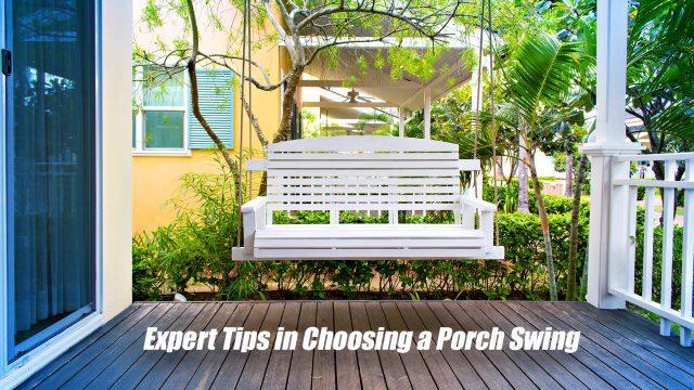 Expert Tips in Choosing a Porch Swing