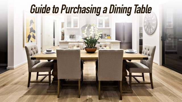 Guide to Purchasing a Dining Table