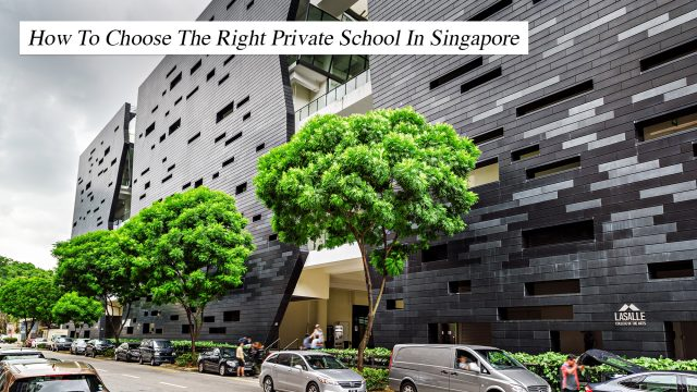 How To Choose The Right Private School In Singapore