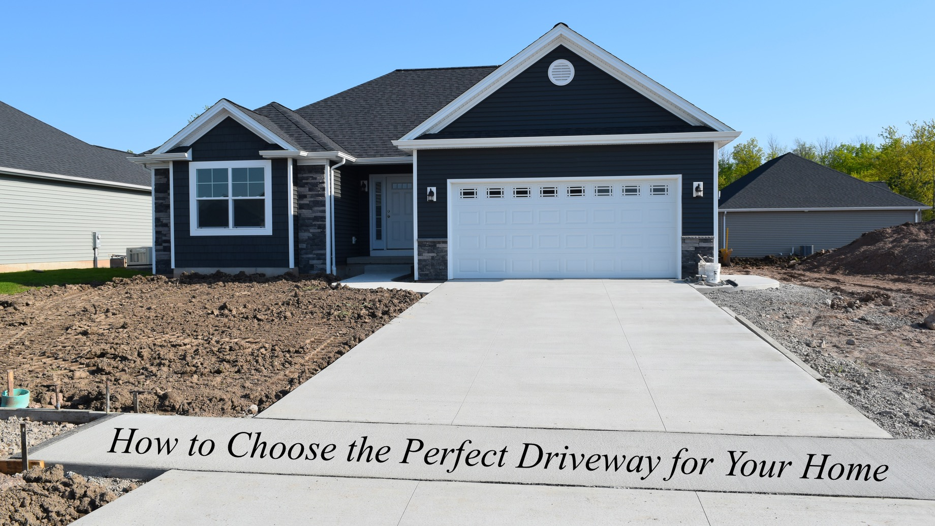 How to Choose the Perfect Driveway for Your Home