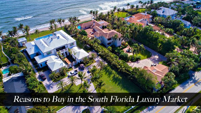 Reasons to Buy in the South Florida Luxury Market