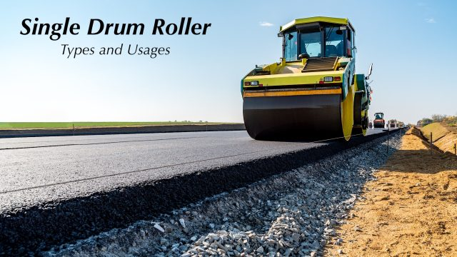 Single Drum Roller - Types and Usages