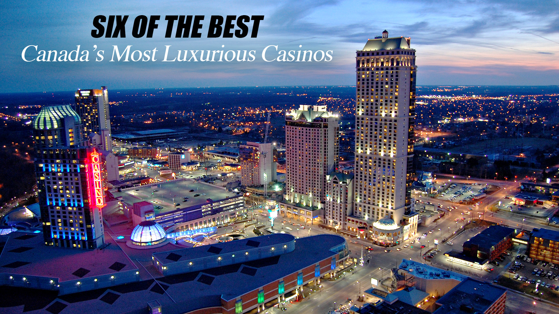 Six of the Best - Canada's Most Luxurious Casinos