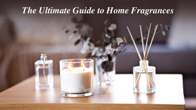 The Ultimate Guide to Home Fragrances