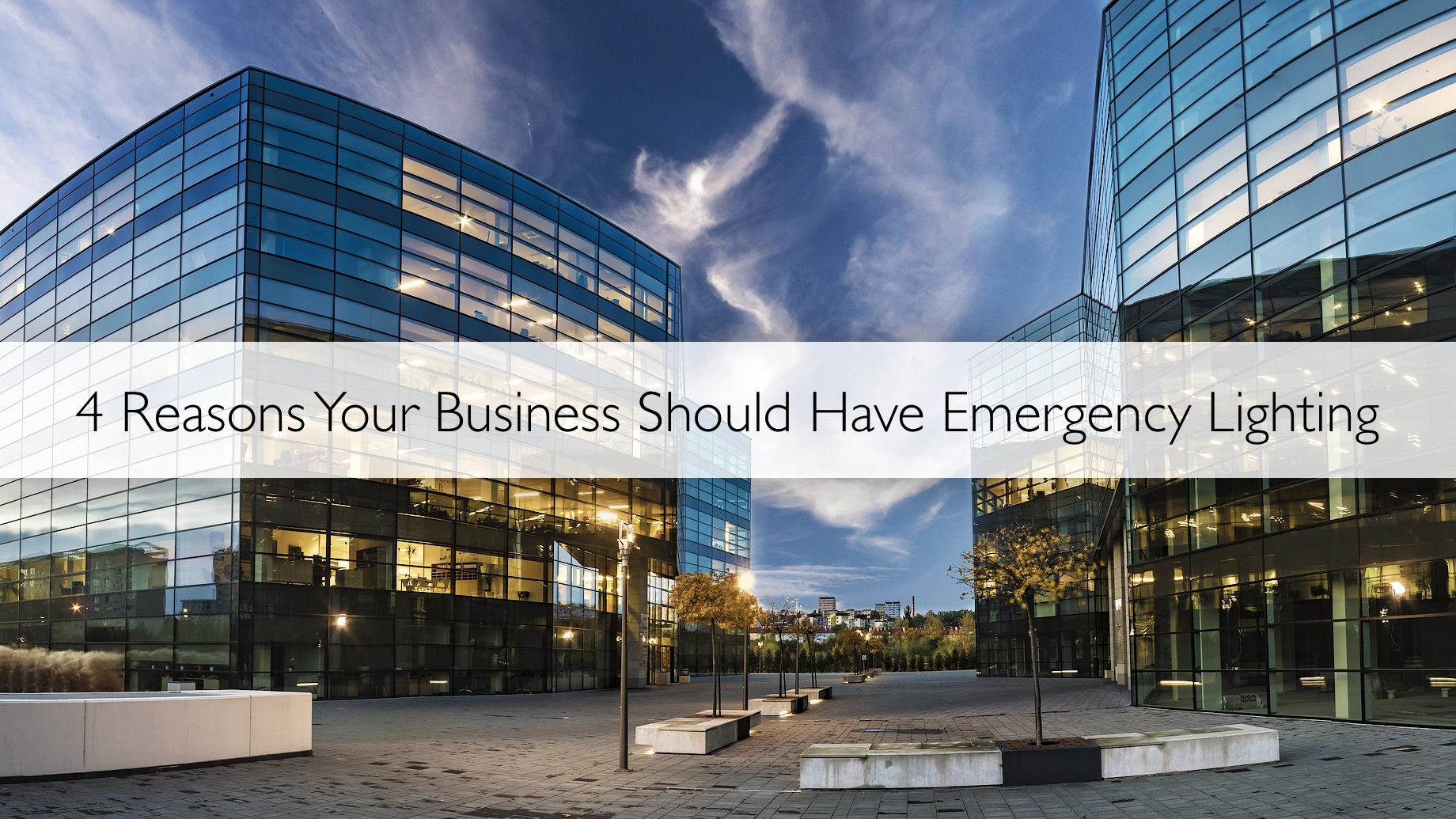 4 Reasons Your Business Should Have Emergency Lighting