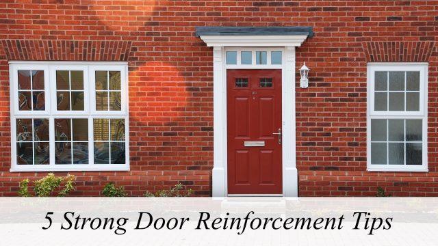 5 Strong Door Reinforcement Tips in the United Kingdom