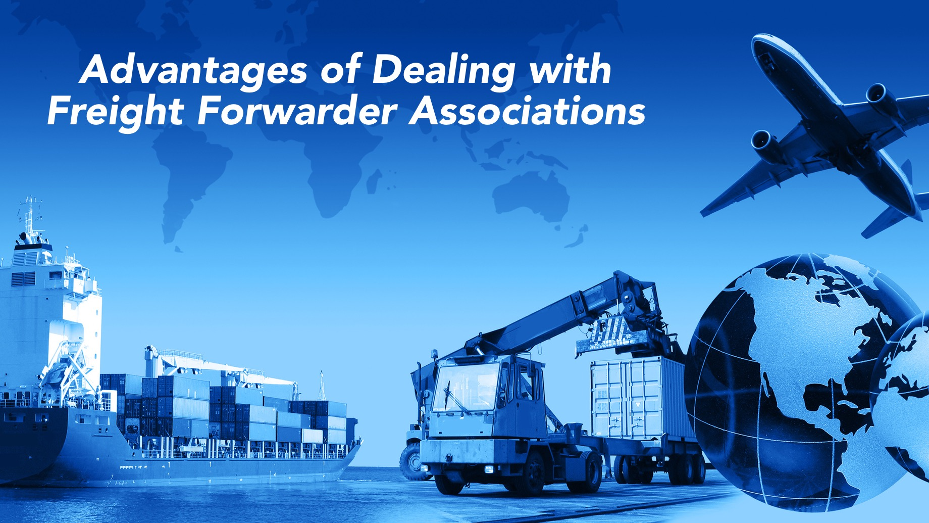 Advantages of Dealing with Freight Forwarder Associations