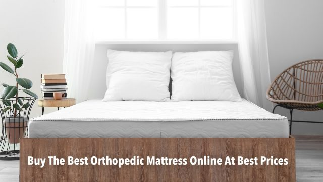 Buy The Best Orthopedic Mattress Online At Best Prices