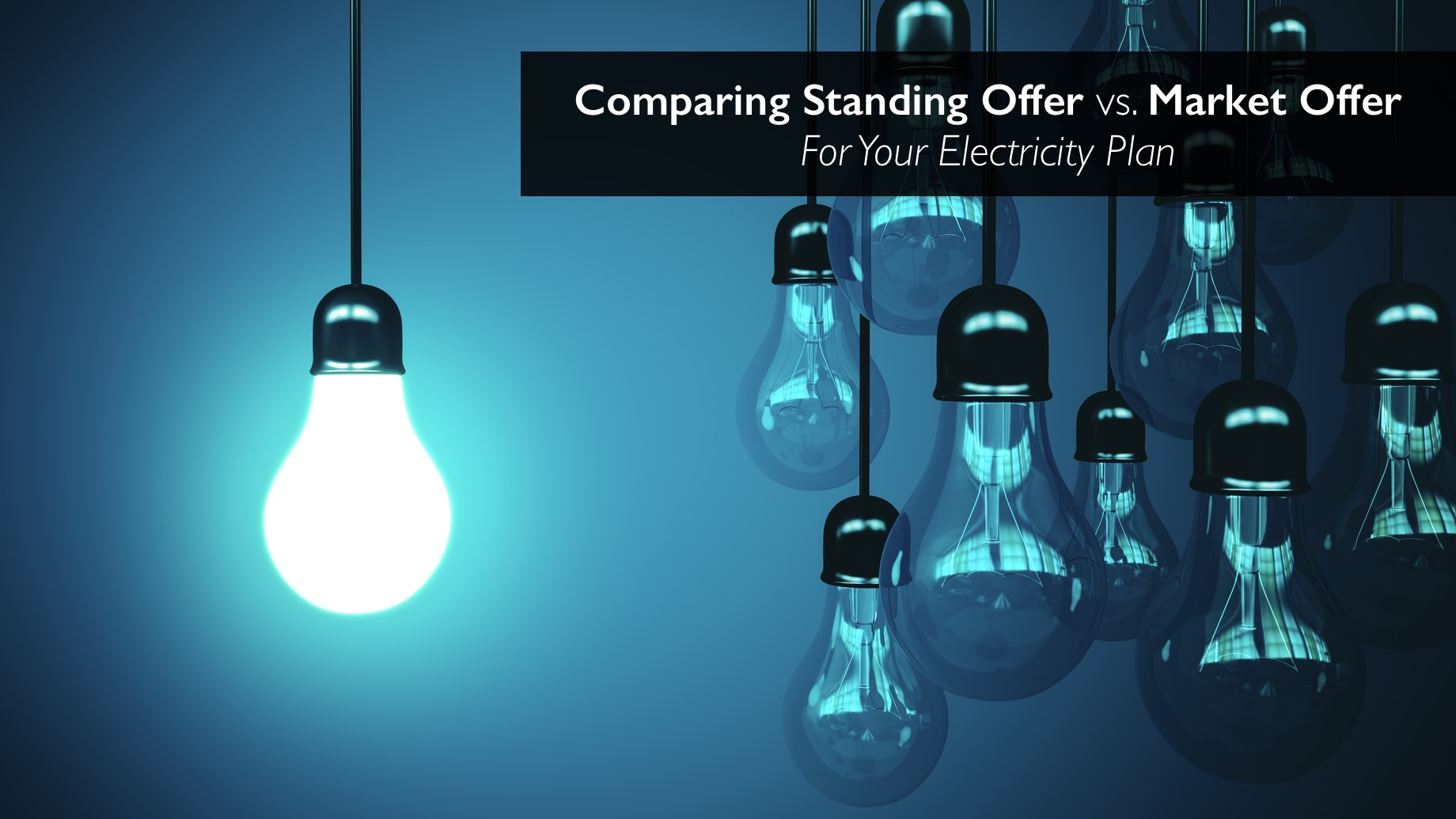 Comparing Standing Offer vs. Market Offer For Your Electricity Plan