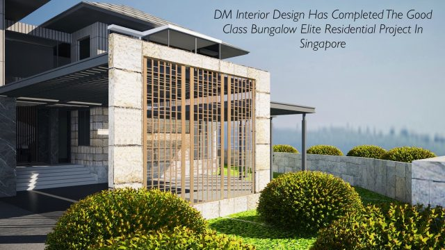 DM Interior Design Has Completed The Good Class Bungalow Elite Residential Project In Singapore