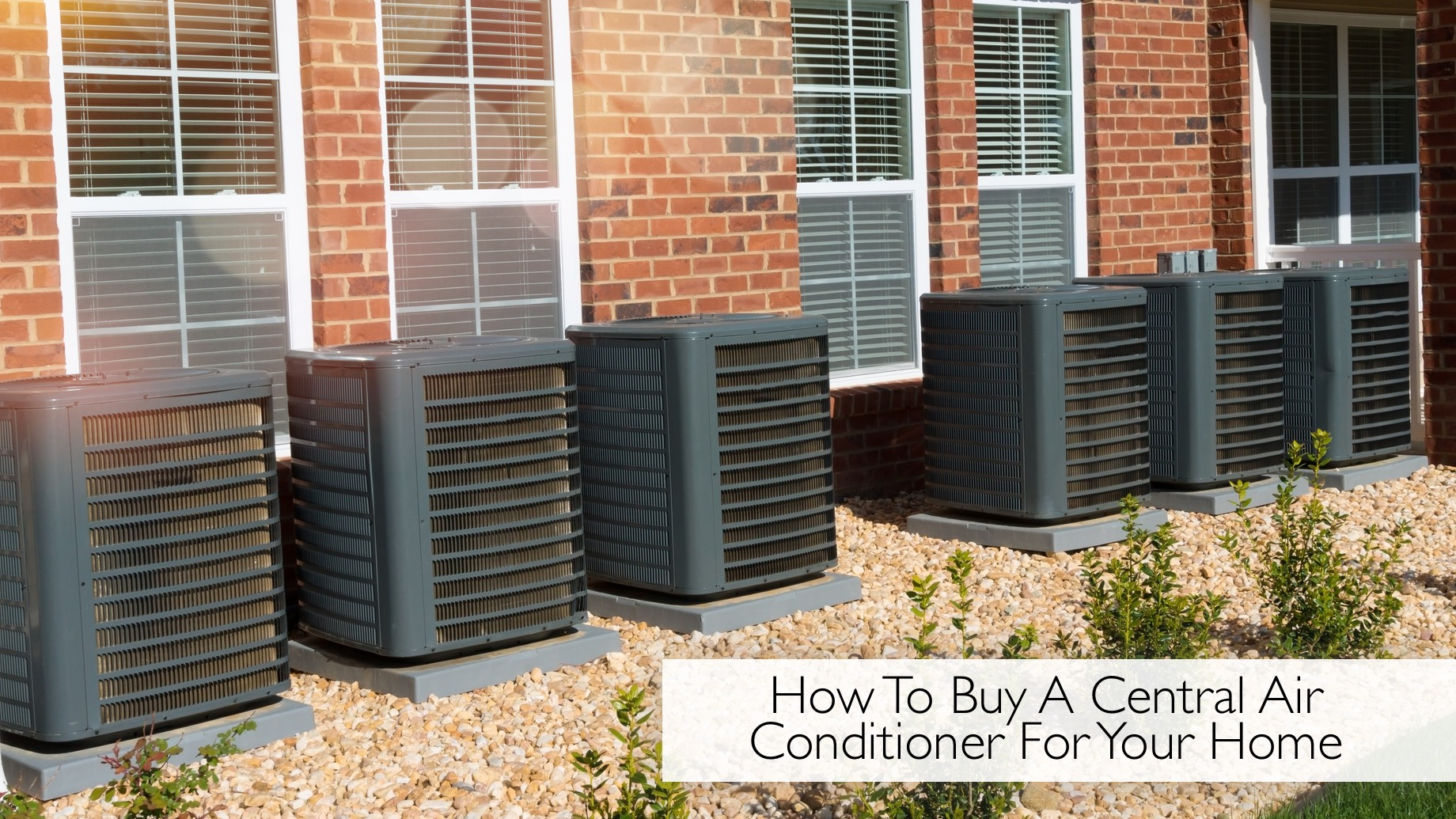 How To Buy A Central Air Conditioner For Your Home