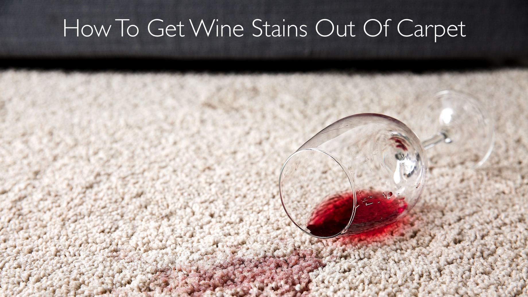 How To Get Wine Stains Out Of Carpet