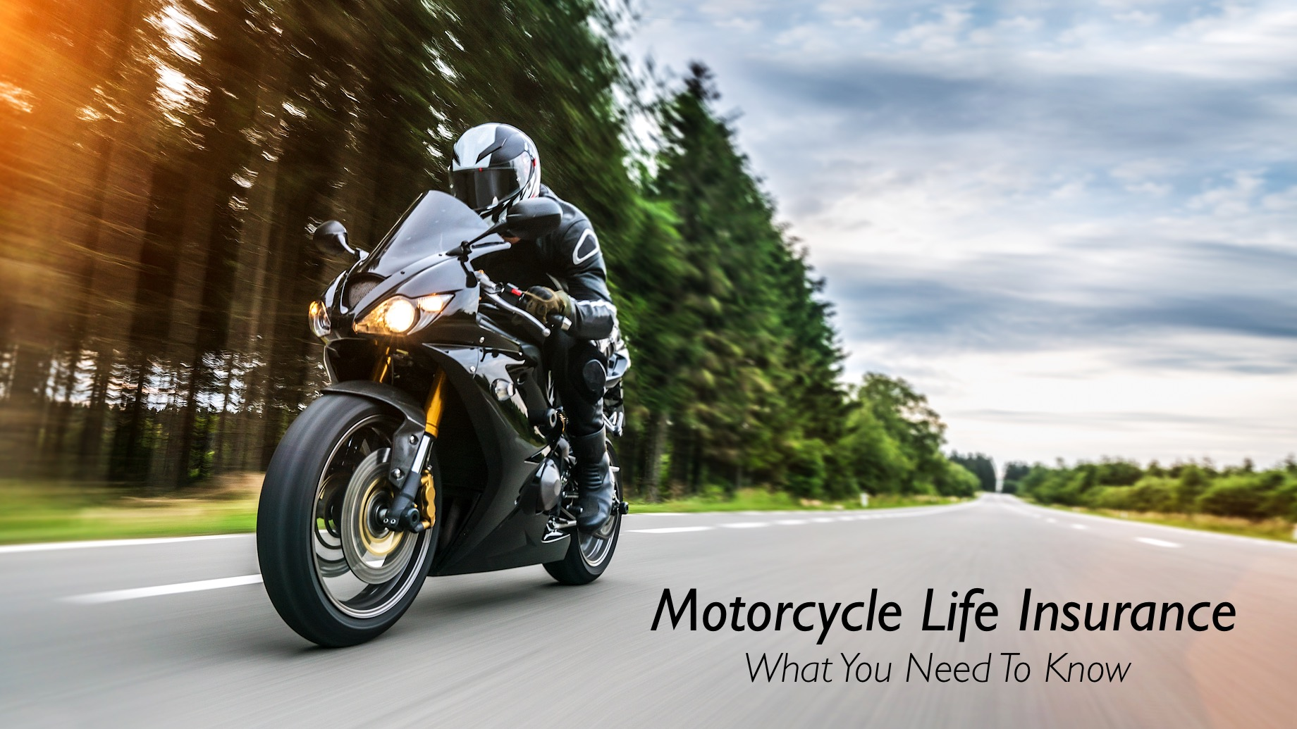 Motorcycle Life Insurance - What You Need To Know
