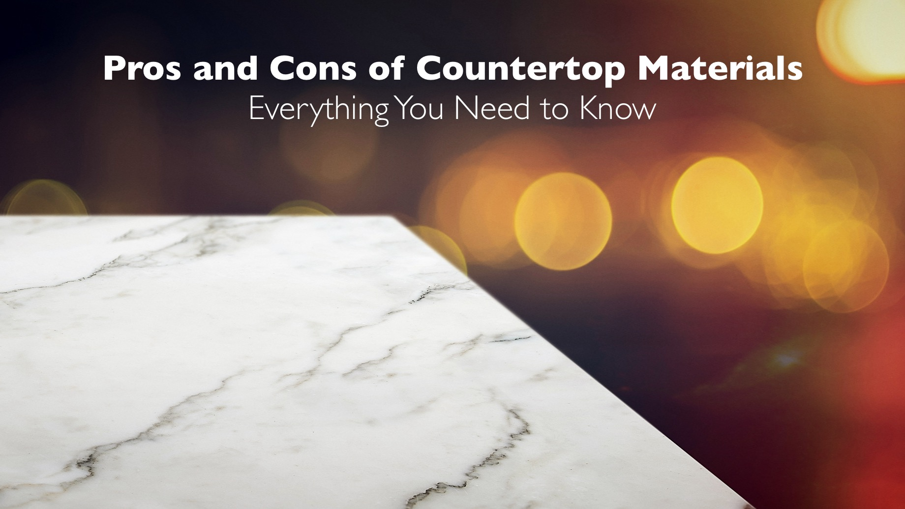 Pros and Cons of Countertop Materials - Everything You Need to Know
